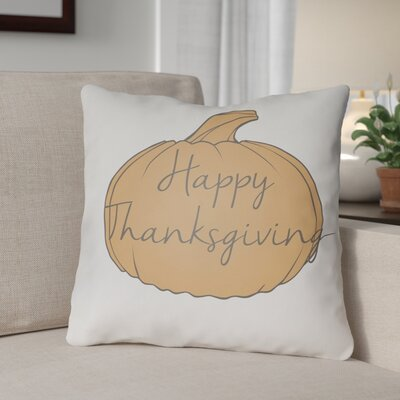 Happy Thanksgiving Indoor/Outdoor Throw Pillow Size: 20 H x 20 W x 4 D, Color: White/Orange/Gray