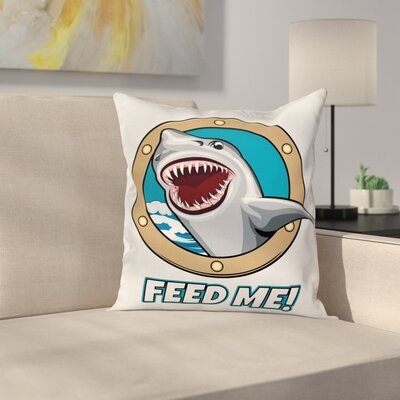 Cartoon Feed Me Quote Shark Square Pillow Cover Size: 16 x 16