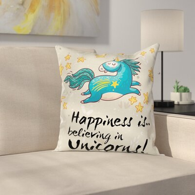 Unicorn Quote Happiness Kids Square Pillow Cover Size: 24 x 24