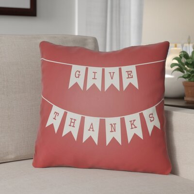 Give Thanks Indoor/Outdoor Throw Pillow Size: 18 H x 18 W x 4 D, Color: Red/White