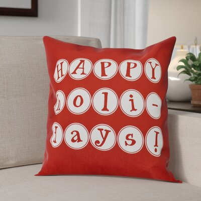 Happy Holidays Print Throw Pillow Size: 18 H x 18 W, Color: Red