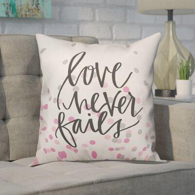 Ferreira Love Never Fails Throw Pillow