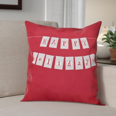 Happy Holidays Banner Print Throw Pillow Size: 16 H x 16 W, Color: Cranberry