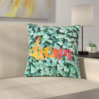 Dream Typography Outdoor Throw Pillow Size: 16 H x 16 W x 5 D