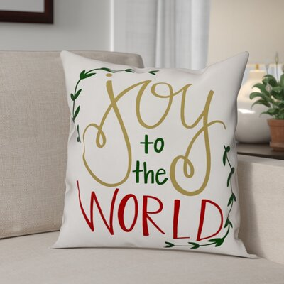 Joy to the World Throw Pillow Size: 16 x 16, Type: Pillow Cover