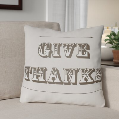 Give Thanks Square Indoor/Outdoor Throw Pillow Size: 18 H x 18 W x 4 D, Color: White/Brown