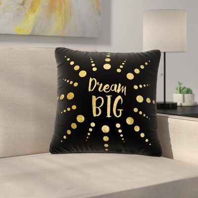 NL Designs Dream Big Outdoor Throw Pillow Size: 16 H x 16 W x 5 D