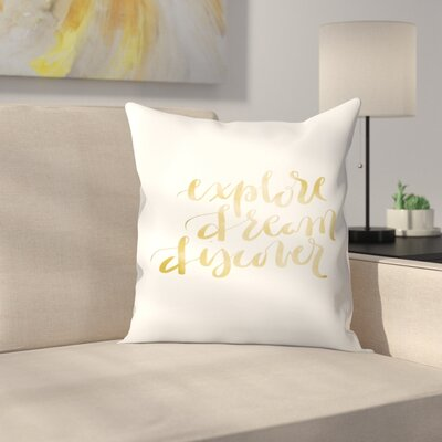 Jetty Printables Explore Dream Discover Typography Throw Pillow Size: 18 x 18