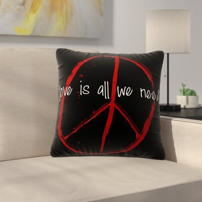 Robin Dickinson Love is All We Need Outdoor Throw Pillow Size: 18 H x 18 W x 5 D