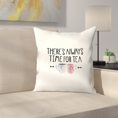 Elena ONeill Theres Always Time for Tea Throw Pillow Size: 18 x 18