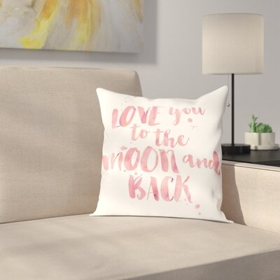 Love You To Moon Back Throw Pillow Size: 16 H x 16 W x 2 D, Color: Pink / White