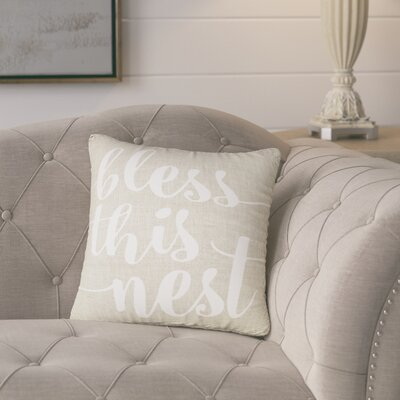 Lorene Bless This Nest Typography 100% Cotton Throw Pillow Size: 16 H x 16 W x 6 D, Color: Beige