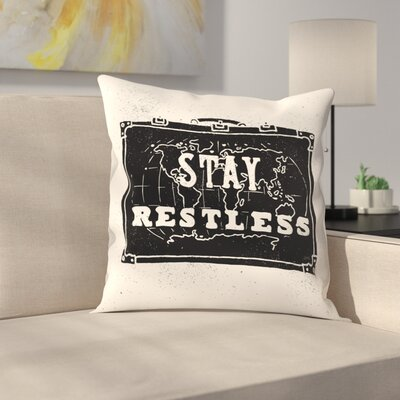 Stay Restless Throw Pillow Size: 14 x 14
