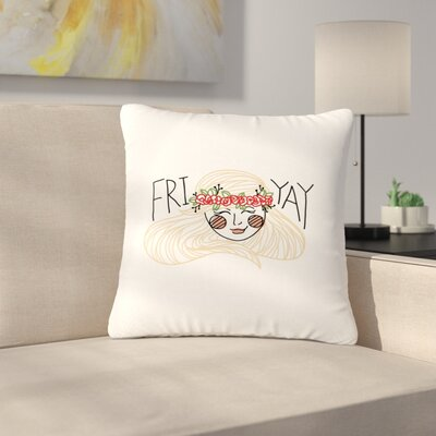 Busy Bree Fri-Yay People Outdoor Throw Pillow Size: 16 H x 16 W x 5 D