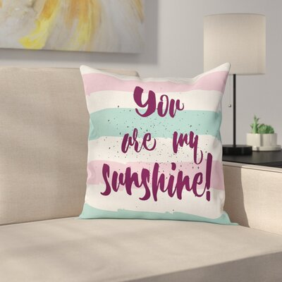 Inspirational Quote Square Pillow Cover Size: 16
