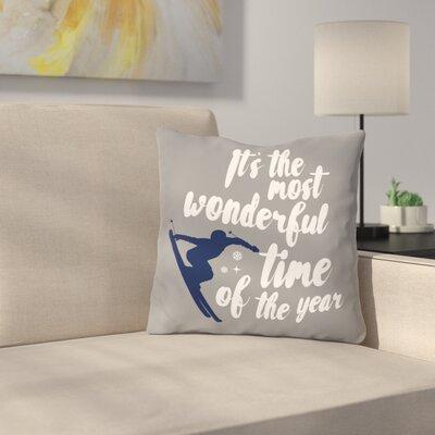 Cheyanna Wonderful Time Ski Throw Pillow Size: 16 x 16