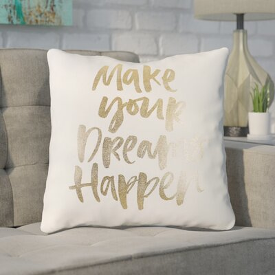 Whisenant Make Your Dream Happen 100% Cotton Throw Pillow