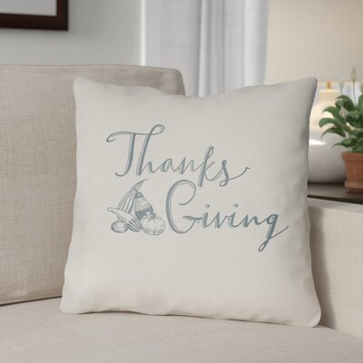 Thanksgiving Indoor/Outdoor Throw Pillow Size: 18 H x 18 W x 4 D, Color: White/Blue