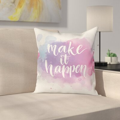Modern Make It Happen Pillow Cover Size: 18 x 18