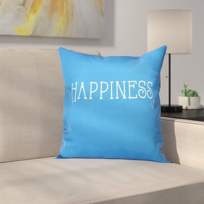 Mae Coastal Happiness Throw Pillow Size: 16 H x 16 W, Color: Light Blue