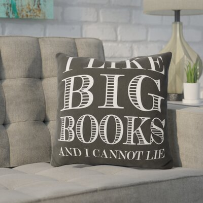 Ewalt I like Big Books Throw Pillow Color: Dark Gray