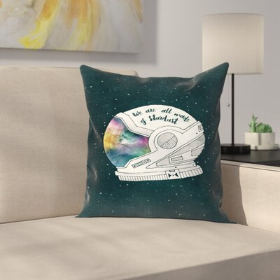 We are All Made of Stardust Throw Pillow Size: 16 x 16