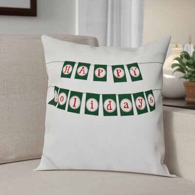 Happy Holidays Banner Print Throw Pillow Size: 20 H x 20 W, Color: Green