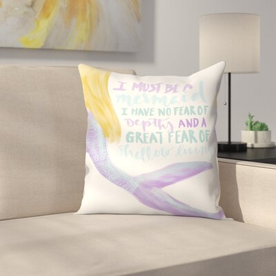 Jetty Printables I Must be a Mermaid Typography Throw Pillow Size: 16 x 16