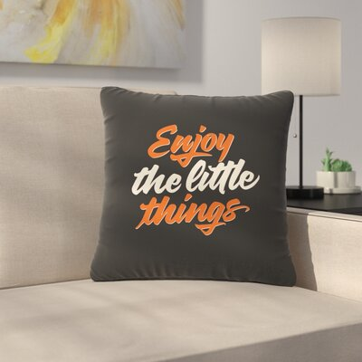 Juan Paolo Enjoy the Little Things Vintage Outdoor Throw Pillow Size: 18 H x 18 W x 5 D