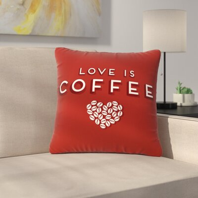 Busy Bree Coffee Love Typograph Outdoor Throw Pillow Size: 18 H x 18 W x 5 D