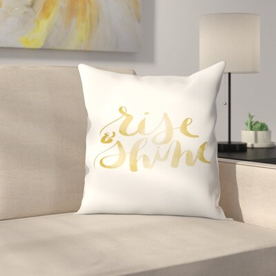 Jetty Printables Rise and Shine Typography Throw Pillow Size: 18 x 18