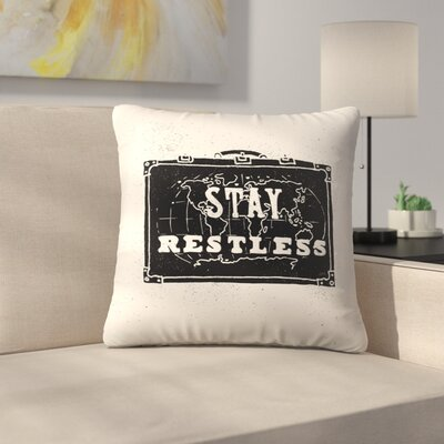 Stay Restless Throw Pillow Size: 16 x 16