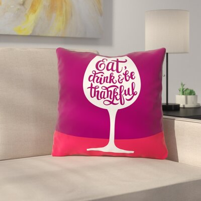 Raub Eat Drink Thankful Wine Throw Pillow Size: 18