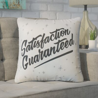 Gailey Satisfaction Guaranteed 100% Cotton Throw Pillow