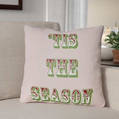 Tis the Season Indoor/Outdoor Throw Pillow Size: 18 H x 18 W x 4 D, Color: Pink / Red / Green