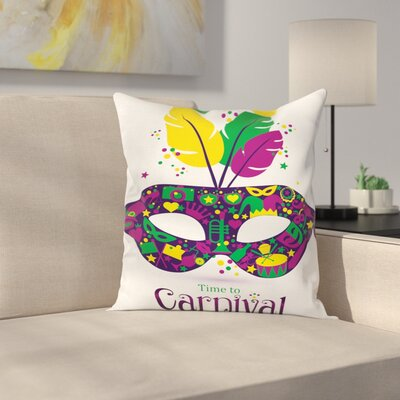 Mardi Gras Time to Carnival Square Cushion Pillow Cover Size: 24 x 24