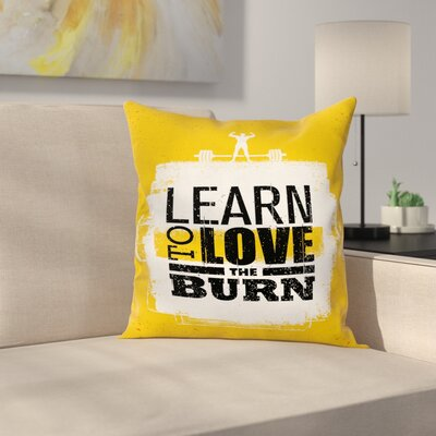Fitness Love The Burn Grungy Square Pillow Cover Size: 18 x 18
