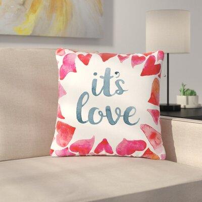 Its Love Outdoor Throw Pillow Size: 18 H x 18 W x 5 D