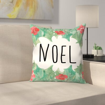 Jetty Printables Noel with Holly Throw Pillow Size: 14 x 14