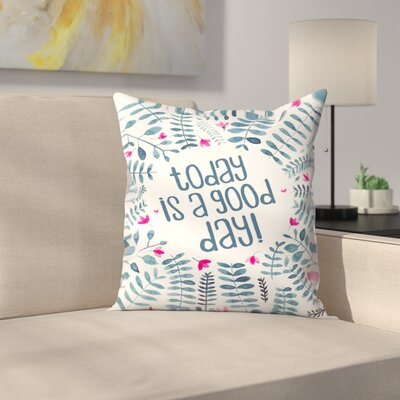 Elena ONeill Today is a Good Day Floral Throw Pillow Size: 18 x 18