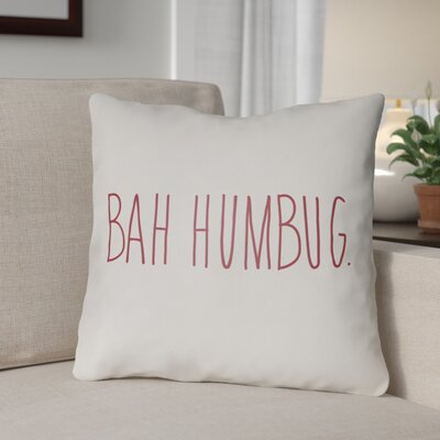 Bah Humbug Indoor/Outdoor Throw Pillow Size: 18 H x 18 W x 4 D, Color: White / Red