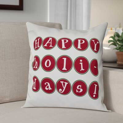 Happy Holidays Print Throw Pillow Size: 18 H x 18 W, Color: Cranberry