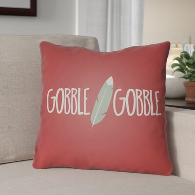 Gobble Indoor/Outdoor Throw Pillow Size: 18 H x 18 W x 4 D, Color: Red/Green/White