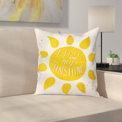 Sun Romance Quote Square Pillow Cover Size: 24 x 24
