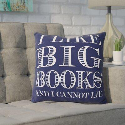 Ewalt I like Big Books Throw Pillow Color: Dark Blue