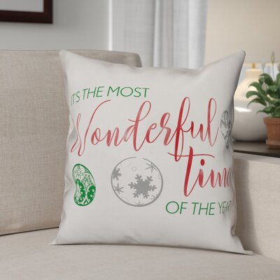 Its the Most Wonderful Time of the Year Throw Pillow Size: 16 x 16, Type: Pillow Cover