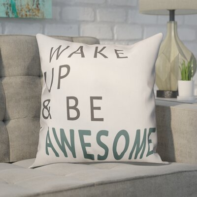Delvalle Wake up and Be Awesome Throw Pillow