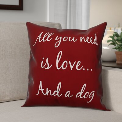 Hillingdon All You Need Is Love and a Dog Throw Pillow