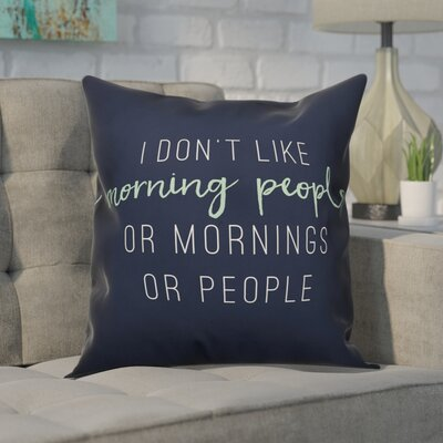 Deluna I Dont Like Morning People Throw Pillow