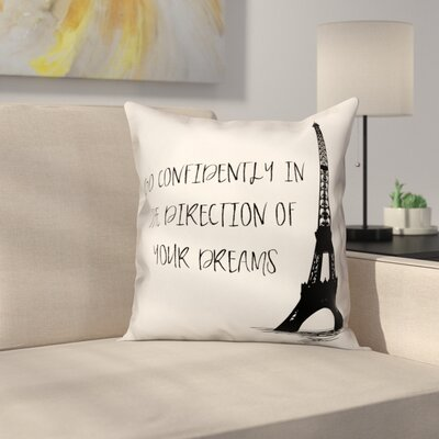 Orbison Eiffel Tower Dreams Inspirational Quote Throw Pillow